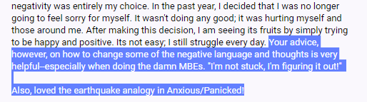 """""""Your advice, however, on how to change some of the negative language and thoughts is very helpful--especially when doing the damn MBEs. 'I'm not stuck; I'm figuring it out!' Also, loved the earthquake analogy in Anxious/Panicked!"""""""
