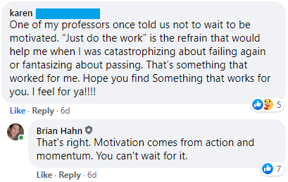"""""""One of my professors once told us not to wait to be motivated. 'Just do the work' is the refrain that would help me when I was catastrophizing about failing or fantasizing about passing."""""""
