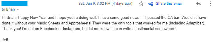 """""""I passed the CA bar! Wouldn't have done it without your Magic Sheets and Approsheets! They were the only tools that worked for me (including Adaptibar). Thank you!"""""""